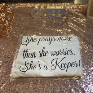She prays more than she worries. She's a Keeper! T-Shirt